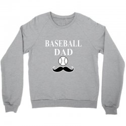 baseball dad t-shirt Crewneck Sweatshirt   Artistshot