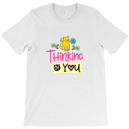 Thinking Of You T-shirt Designed By Chiks