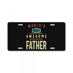 World's Most Awesome Father | Father and Grandfather Gift License Plate | Artistshot