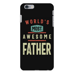 World's Most Awesome Father | Father and Grandfather Gift iPhone 6 Plus/6s Plus Case | Artistshot
