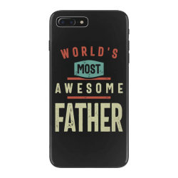 World's Most Awesome Father | Father and Grandfather Gift iPhone 7 Plus Case | Artistshot