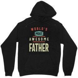 World's Most Awesome Father | Father and Grandfather Gift Unisex Hoodie | Artistshot