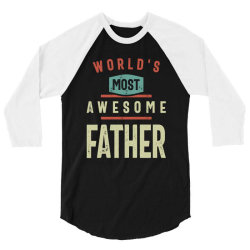 World's Most Awesome Father | Father and Grandfather Gift 3/4 Sleeve Shirt | Artistshot