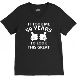 it took me 59 to look this great copy V-Neck Tee | Artistshot