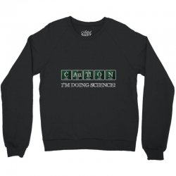 im doing science caution Crewneck Sweatshirt | Artistshot