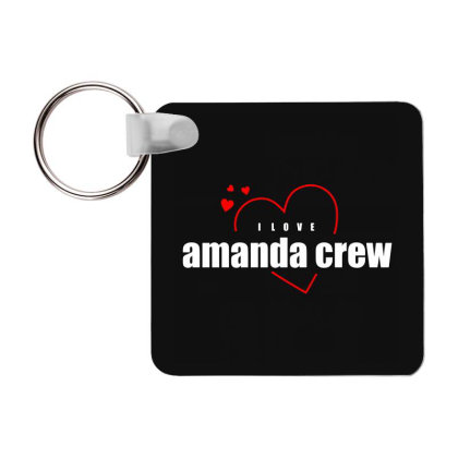 I Love Amanda Crew Frp Square Keychain Designed By Word Power