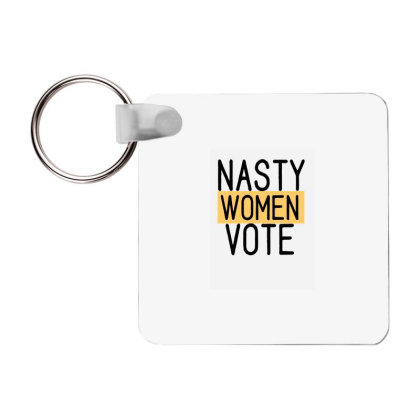 Nasty Women Vote Frp Square Keychain Designed By Bettercallsaul