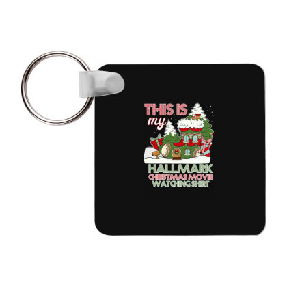 This Is My Hallmark Christmas Movie Watching Shirt Frp Square Keychain Designed By Bettercallsaul