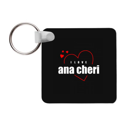 I Love Ana Cheri Frp Square Keychain Designed By Word Power