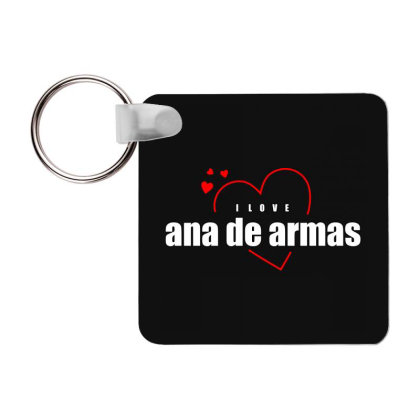 I Love Ana De Armas Frp Square Keychain Designed By Word Power