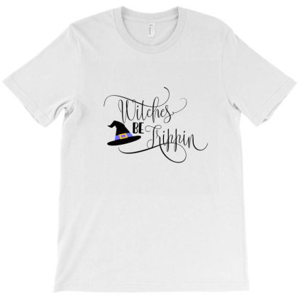 Witches Be Trippin T-shirt Designed By Chiks