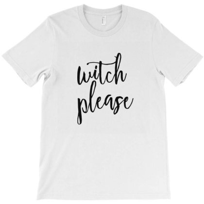 Witch Please T-shirt Designed By Chiks