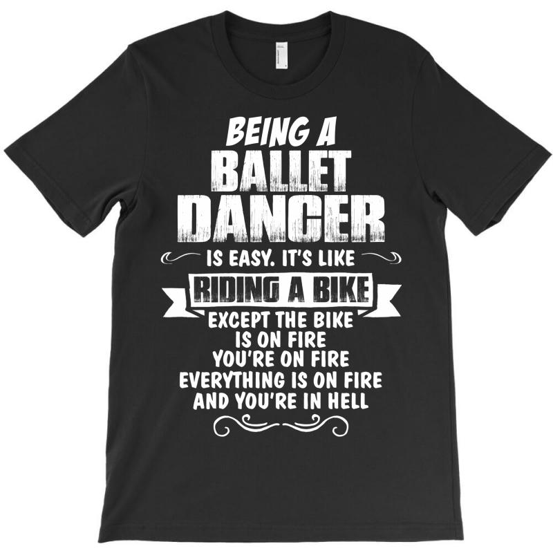 Being A Ballet Dancer Is Easy Its Like Riding A Bike 1 T-shirt   Artistshot