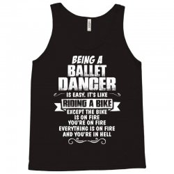 being a ballet dancer is easy its like riding a bike 1 Tank Top   Artistshot