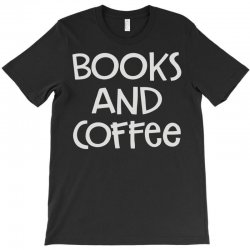 books and coffee T-Shirt   Artistshot