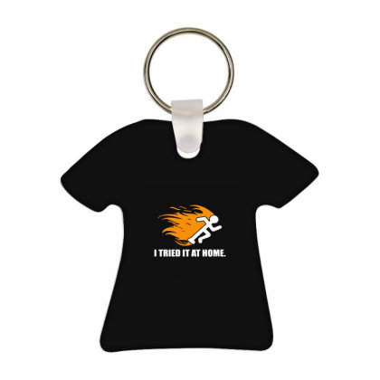 I Tried It At Home T-shirt Keychain Designed By Yad1_