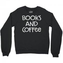 books and coffee Crewneck Sweatshirt   Artistshot