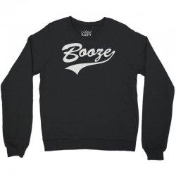 booze Crewneck Sweatshirt | Artistshot