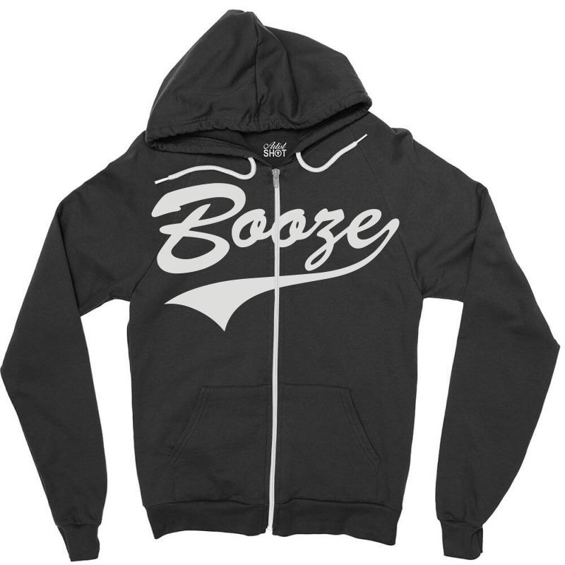 Booze Zipper Hoodie | Artistshot