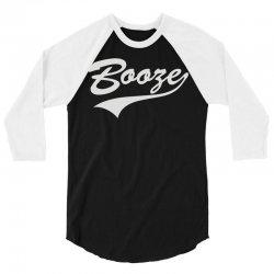 booze 3/4 Sleeve Shirt | Artistshot