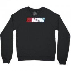 boring Crewneck Sweatshirt | Artistshot