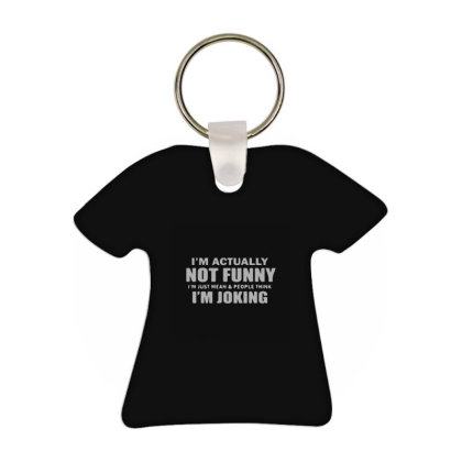 I'm Actually Not Funny T-shirt Keychain Designed By Yad1_