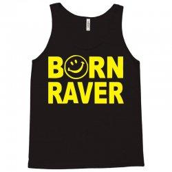 born raver Tank Top   Artistshot