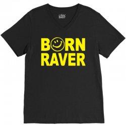 born raver V-Neck Tee   Artistshot