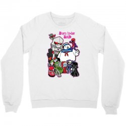 born to be bad Crewneck Sweatshirt | Artistshot