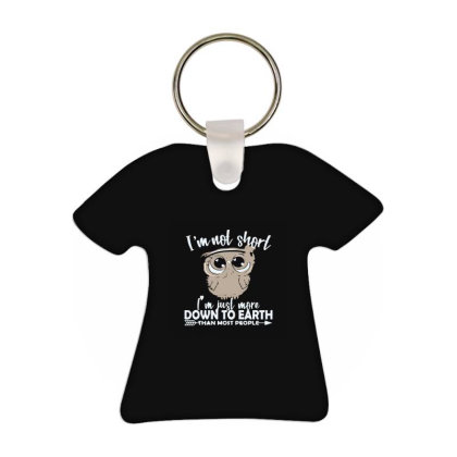 I'm Not Short I'm Just More T-shirt Keychain Designed By Yad1_