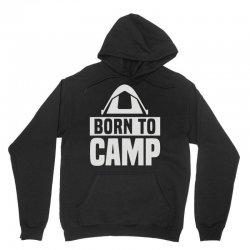 born to camp Unisex Hoodie   Artistshot
