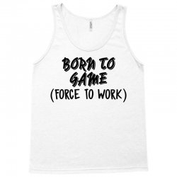 born to game Tank Top | Artistshot