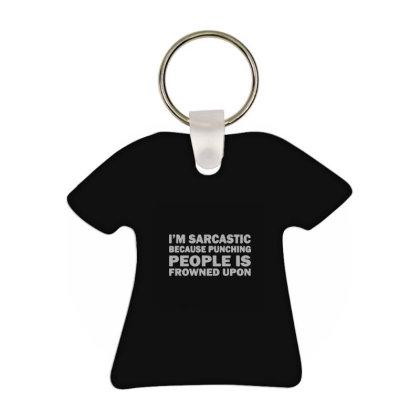 I'm Sarcastic Because Punching T-shirt Keychain Designed By Yad1_