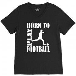 born to play football V-Neck Tee | Artistshot