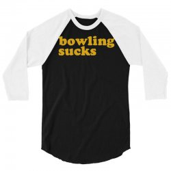 bowling sucks 3/4 Sleeve Shirt   Artistshot