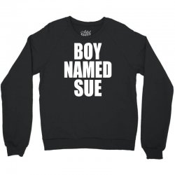 boy named sue (2) Crewneck Sweatshirt | Artistshot