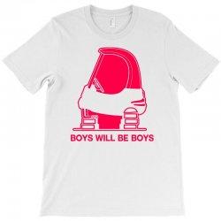 boys will be boys T-Shirt | Artistshot