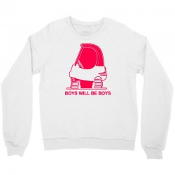 boys will be boys Crewneck Sweatshirt | Artistshot