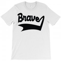 brave label T-Shirt | Artistshot