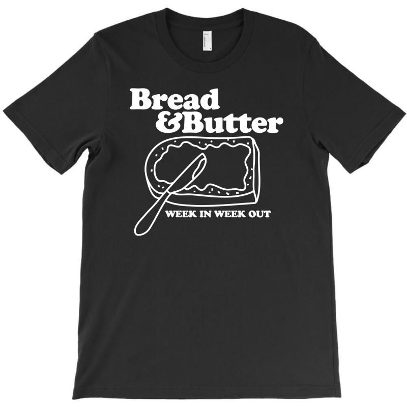 Bread And Butter Week In Week Out Apron T-shirt | Artistshot