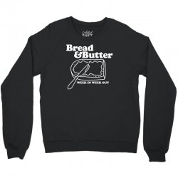 bread and butter week in week out apron Crewneck Sweatshirt | Artistshot