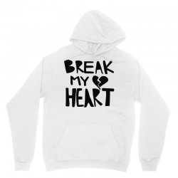 break my heart Unisex Hoodie | Artistshot