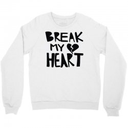 break my heart Crewneck Sweatshirt | Artistshot