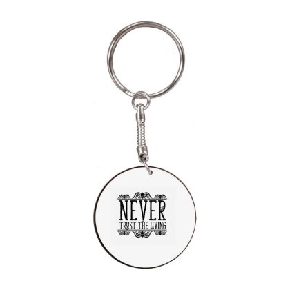Never Trust The Living Episode White Round Keychain Designed By Hanni Veronica
