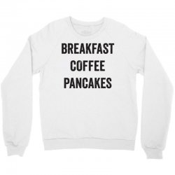 breakfast coffee pancakes Crewneck Sweatshirt | Artistshot