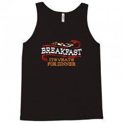 breakfast, it's what's for dinner Tank Top | Artistshot