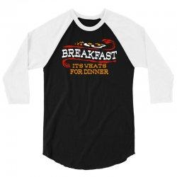 breakfast, it's what's for dinner 3/4 Sleeve Shirt | Artistshot