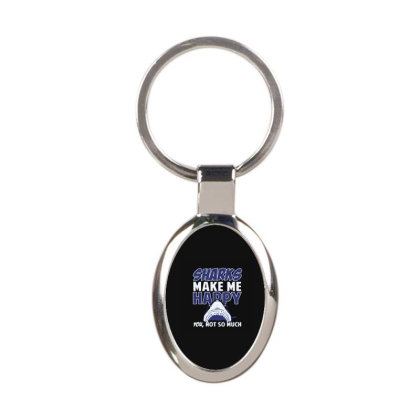Sharks Make Me Happy You Not So Oval Keychain Designed By Yad1_