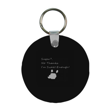 Sugar No Thanks Frp Round Keychain Designed By Yad1_