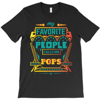 My Favorite People Calls Me Pops T-shirt Designed By Designbycommodus